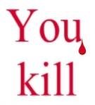 You Kill2